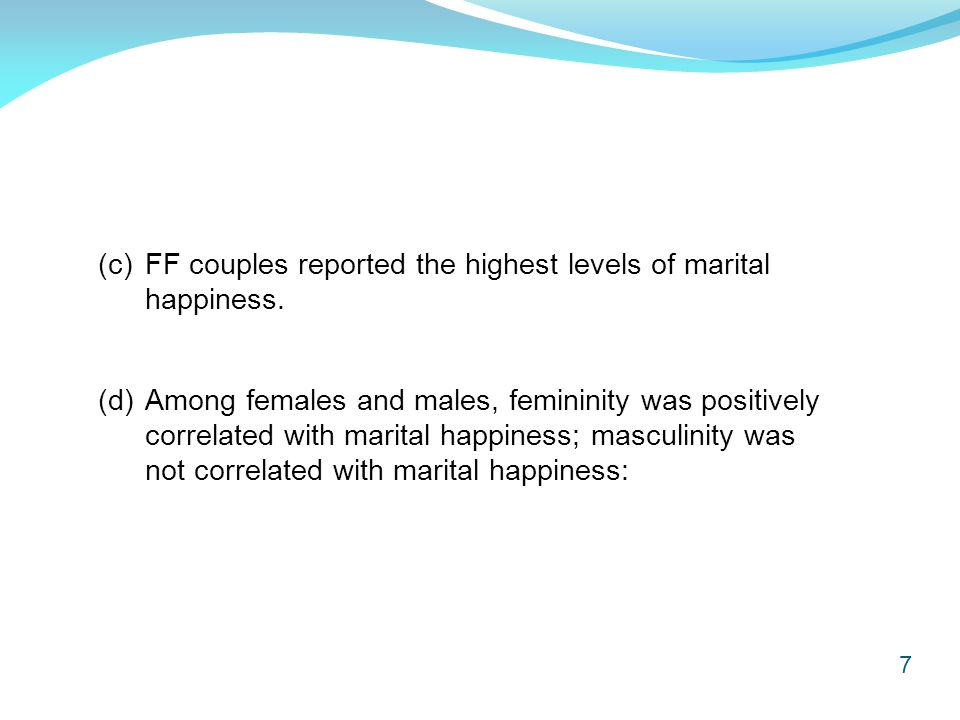 7 (c) FF couples reported the highest levels of marital happiness.