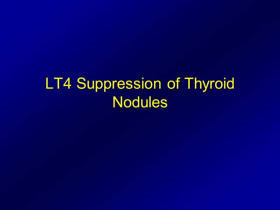 LT4 Suppression of Thyroid Nodules