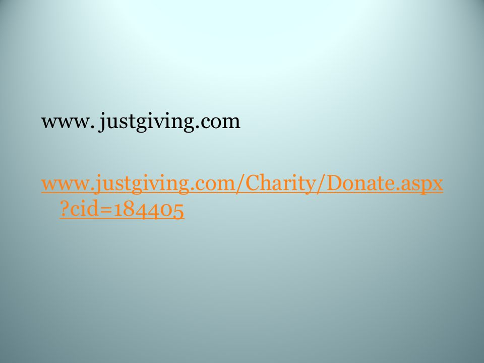 www. justgiving.com www.justgiving.com/Charity/Donate.aspx cid=184405