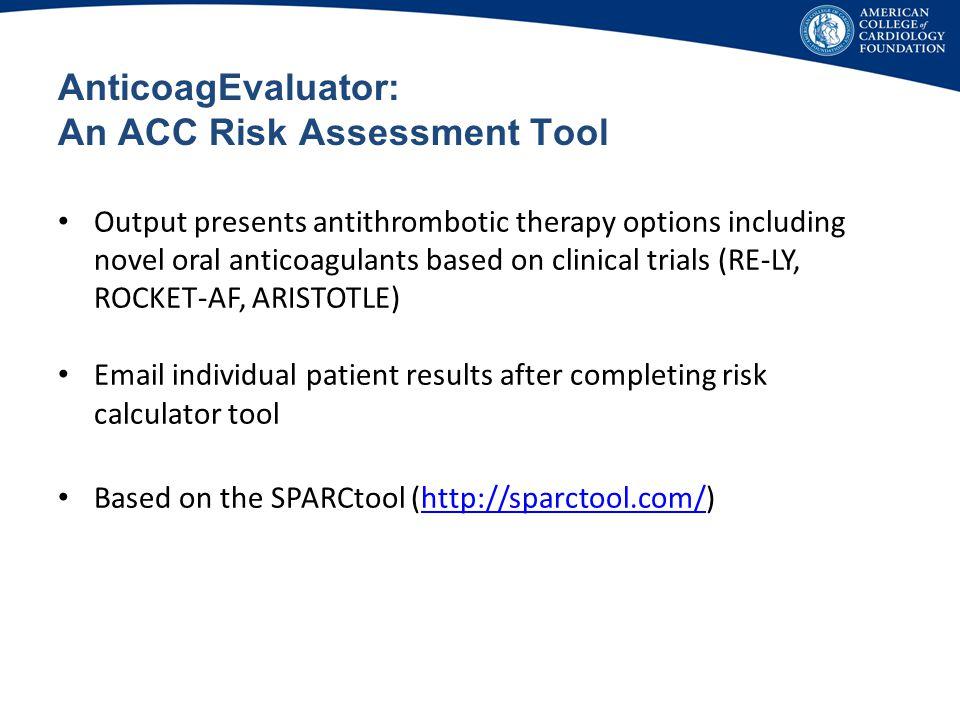 AnticoagEvaluator: Calculators Enter patient characteristics into single screen to calculate risk of stroke and major bleed: