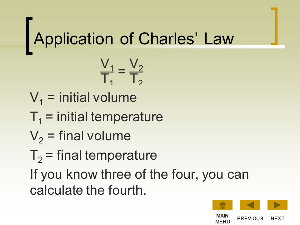 Application of Charles' Law Charles' Law can be used to predict the interaction of temperature and volume. If you know the initial temperature and vol