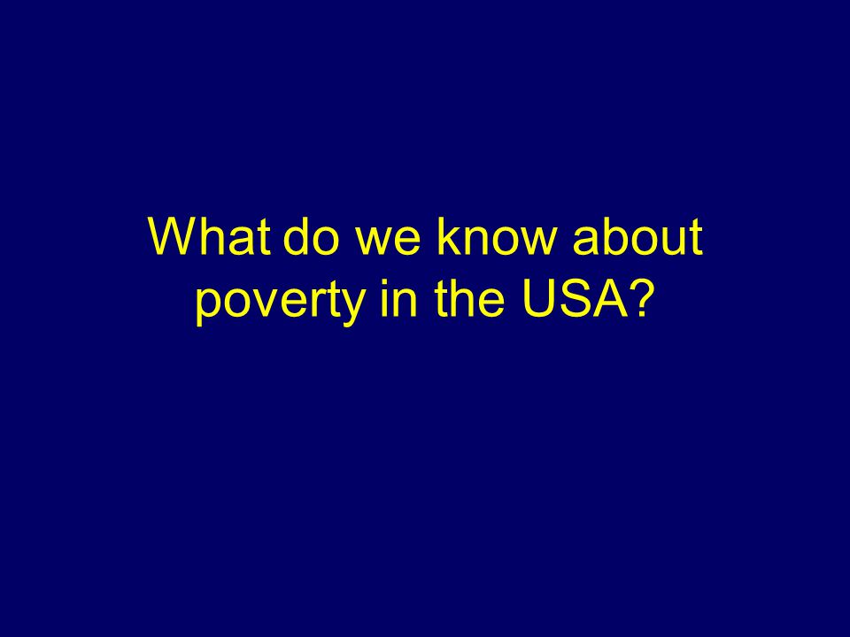 What do we know about poverty in the USA?