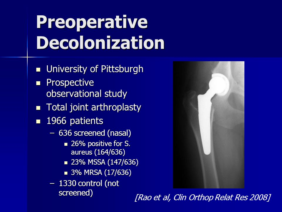 Preoperative Decolonization University of Pittsburgh University of Pittsburgh Prospective observational study Prospective observational study Total jo