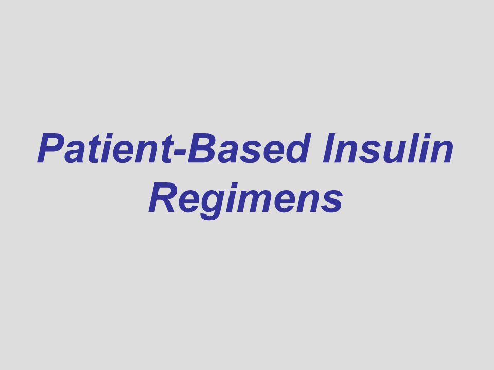 Patient-Based Insulin Regimens