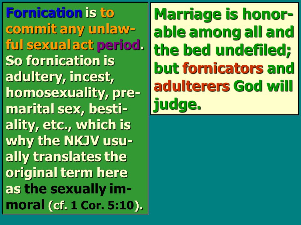 Fornication is to commit any unlaw- ful sexual act period.
