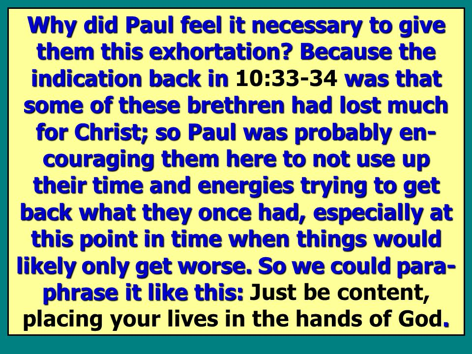 Why did Paul feel it necessary to give them this exhortation.