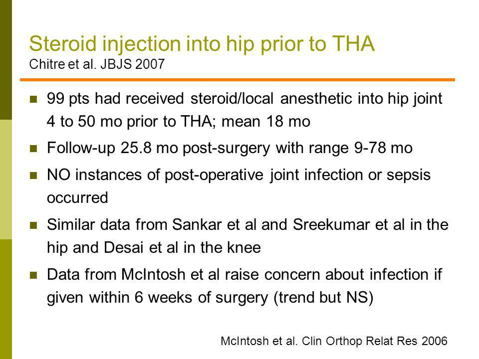 Steroid injection into hip prior to THA Chitre et al. JBJS 2007 99 pts had received steroid/local anesthetic into hip joint 4 to 50 mo prior to THA; m