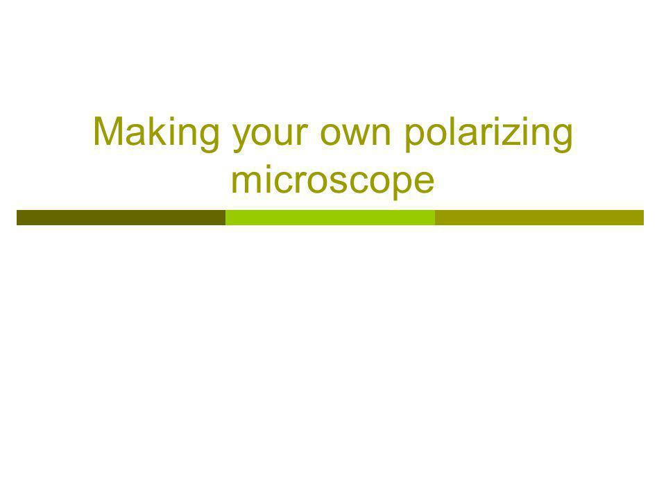 Making your own polarizing microscope