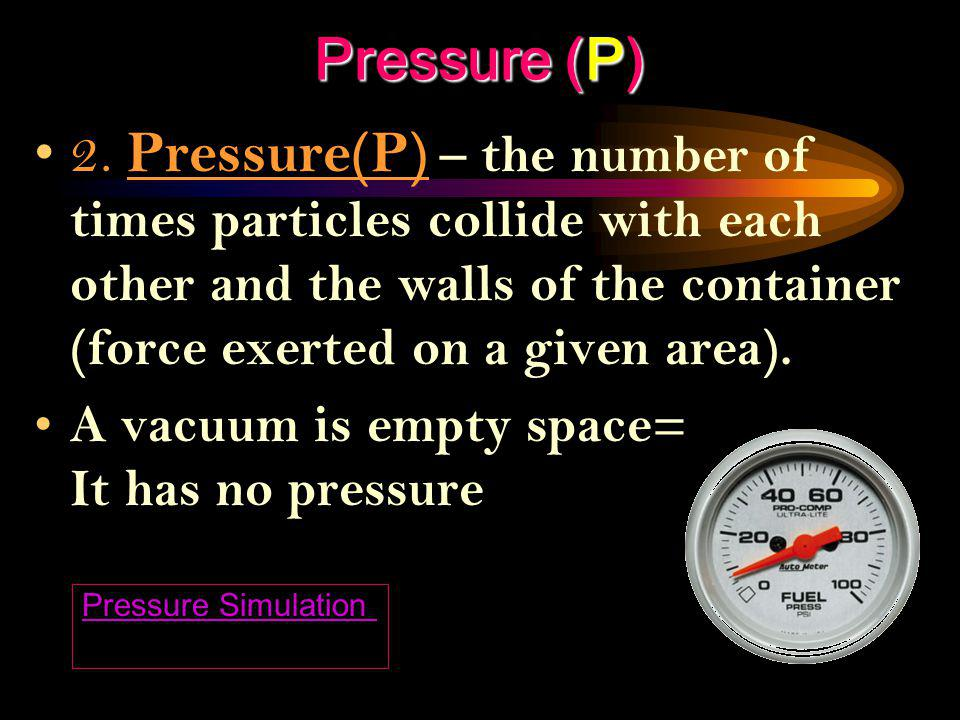 III. Volume, Pressure, Temperature, Number of Moles (Descriptions of Gases) 1. Volume – refers to the space matter (gas) occupies. Measured in liters