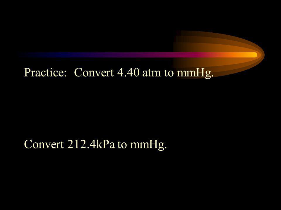 1atm = 760 millimeters Hg (Barometers use Hg) 1atm = 760 torr (Named after Torricelli for the invention of the barometer) 1atm = 101.3 kPa – kilopasca