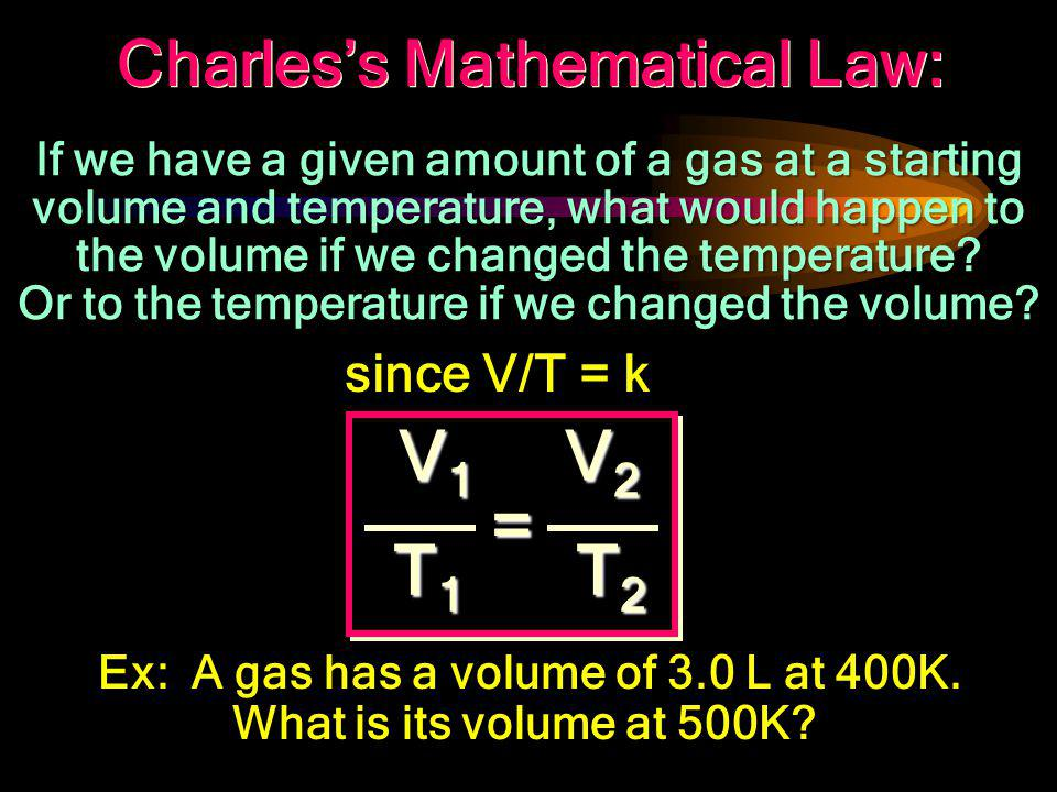 Temp How does Temperature and Volume of gases relate graphically? Volume V/T = k Pressure, # of particles remain constant Pressure, # of particles rem