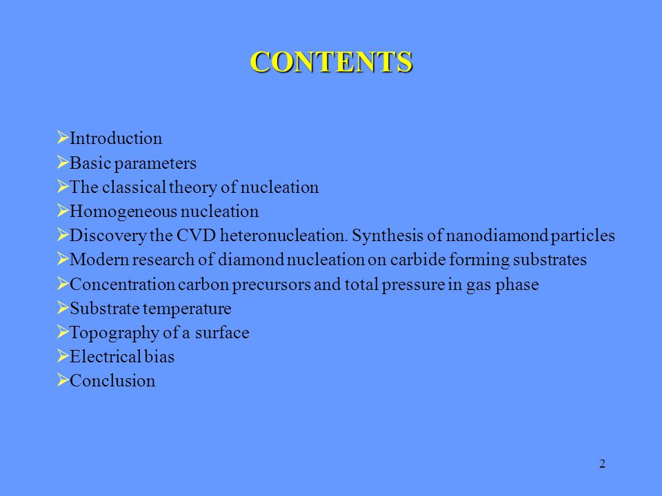 2  Introduction  Basic parameters  The classical theory of nucleation  Homogeneous nucleation  Discovery the CVD heteronucleation. Synthesis of n