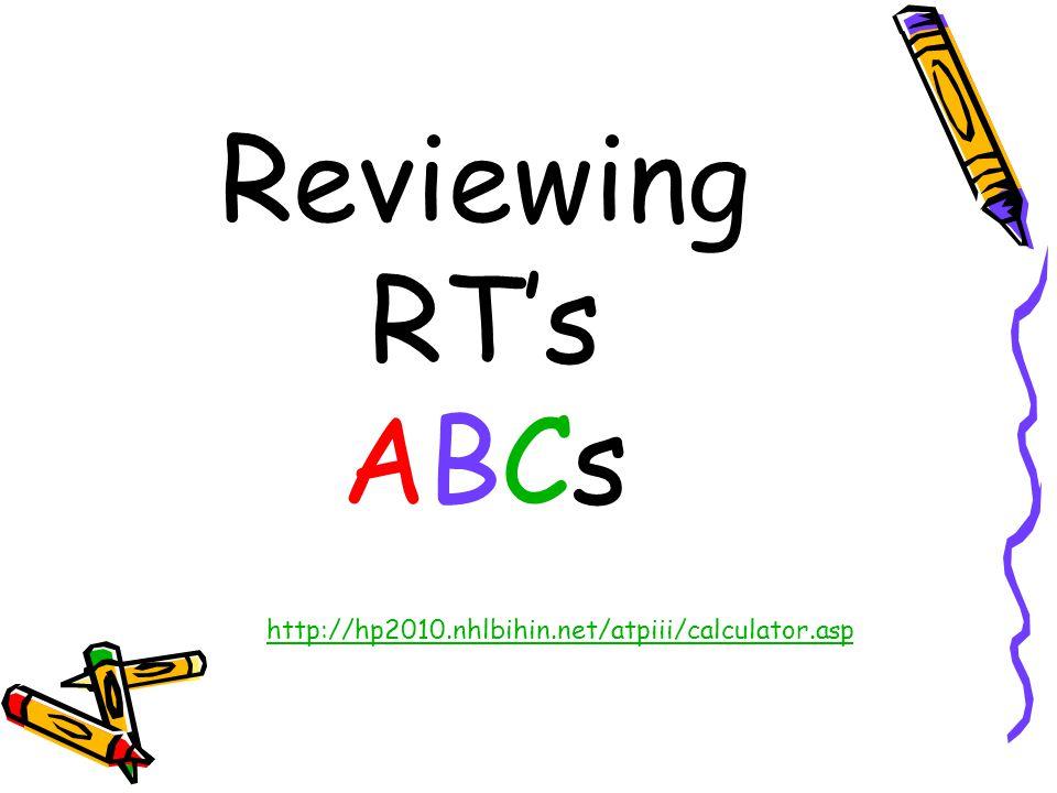 Reviewing RT's ABCs http://hp2010.nhlbihin.net/atpiii/calculator.asp