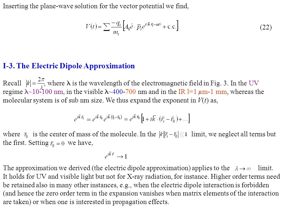 I-3. The Electric Dipole Approximation Recall, where is the wavelength of the electromagnetic field in Fig. 3. In the UV regime  ~10-100 nm, in the v