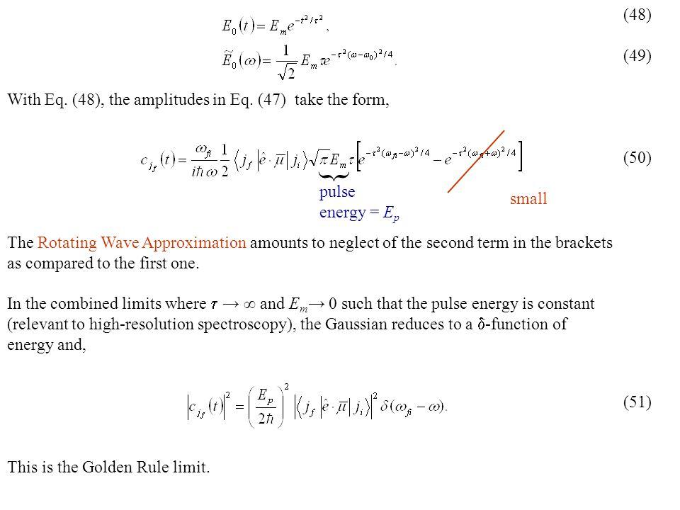 With Eq.(48), the amplitudes in Eq.