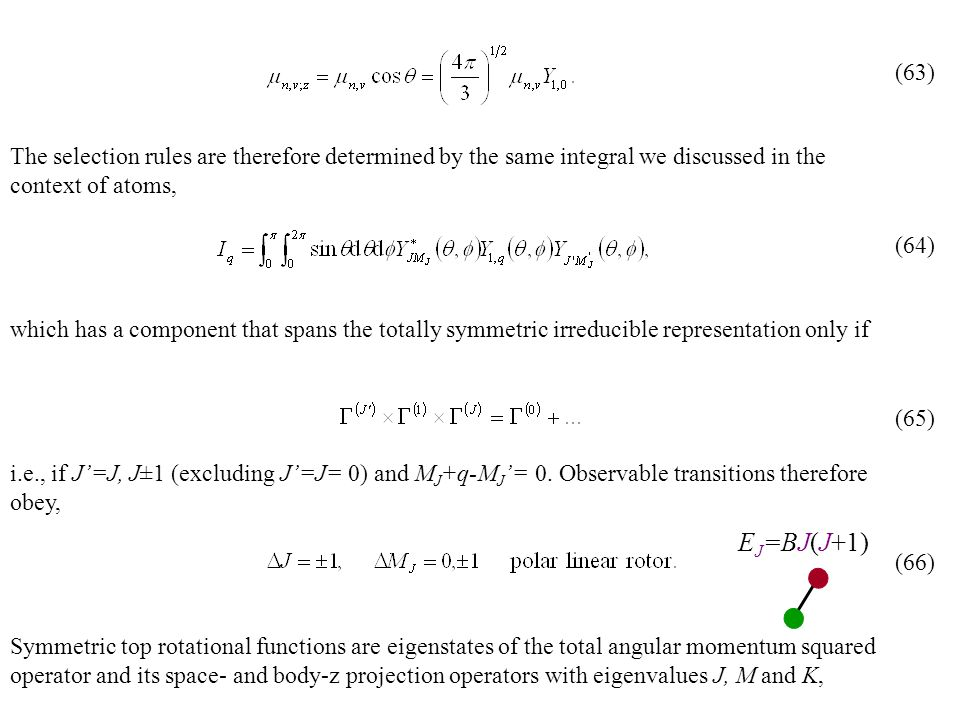 The selection rules are therefore determined by the same integral we discussed in the context of atoms, which has a component that spans the totally s