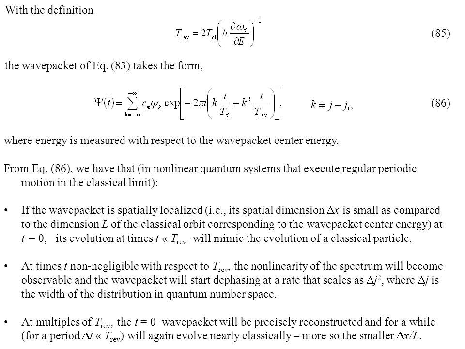 where energy is measured with respect to the wavepacket center energy. From Eq. (86), we have that (in nonlinear quantum systems that execute regular