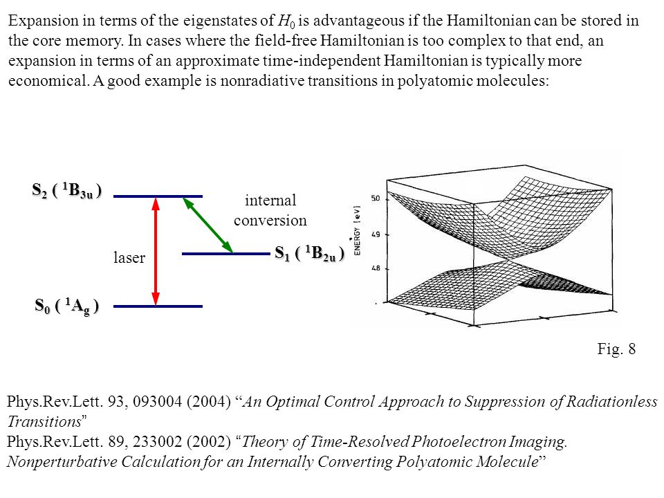 Expansion in terms of the eigenstates of H 0 is advantageous if the Hamiltonian can be stored in the core memory. In cases where the field-free Hamilt