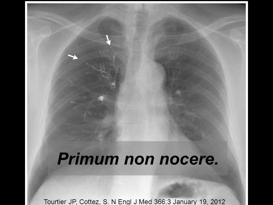 Primum non nocere. Tourtier JP, Cottez, S. N Engl J Med 366;3 January 19, 2012
