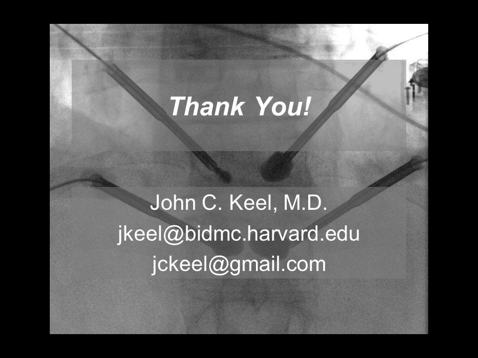 Thank You! John C. Keel, M.D. jkeel@bidmc.harvard.edu jckeel@gmail.com