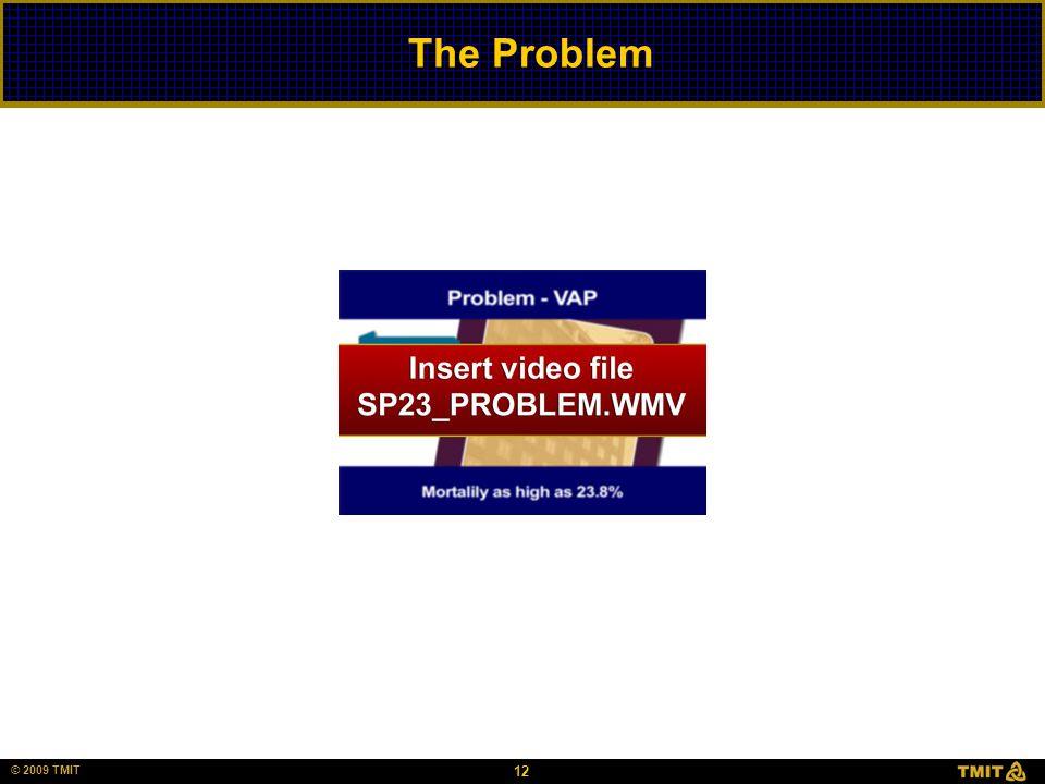 © 2006 HCC, Inc. CD000000-0000XX 12 © 2009 TMIT The Problem
