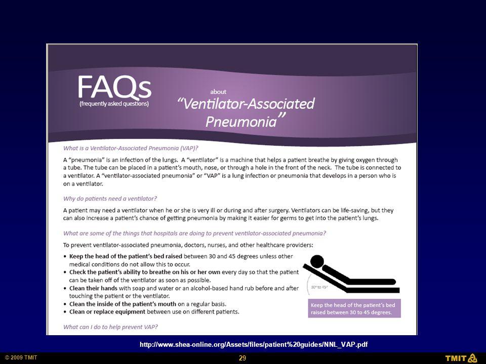 29 © 2009 TMIT http://www.shea-online.org/Assets/files/patient%20guides/NNL_VAP.pdf