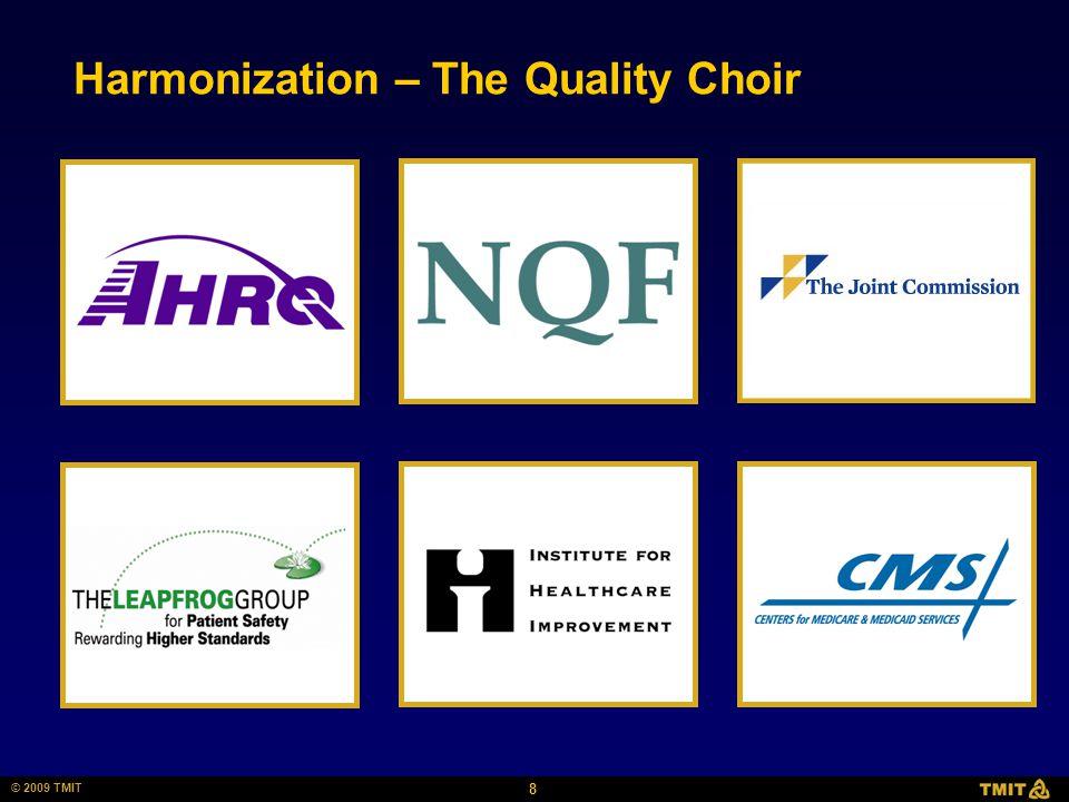 8 © 2009 TMIT Harmonization – The Quality Choir