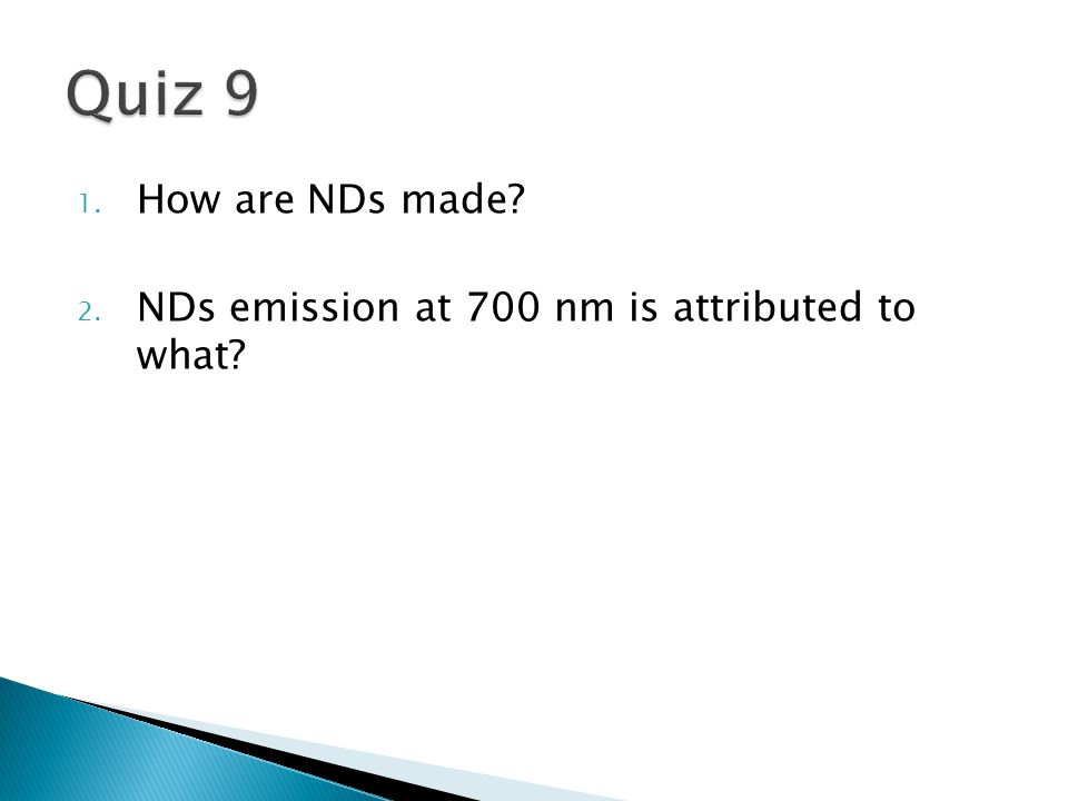 1. How are NDs made 2. NDs emission at 700 nm is attributed to what