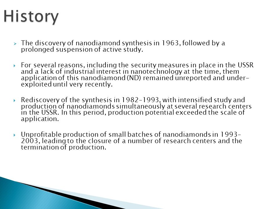  The discovery of nanodiamond synthesis in 1963, followed by a prolonged suspension of active study.