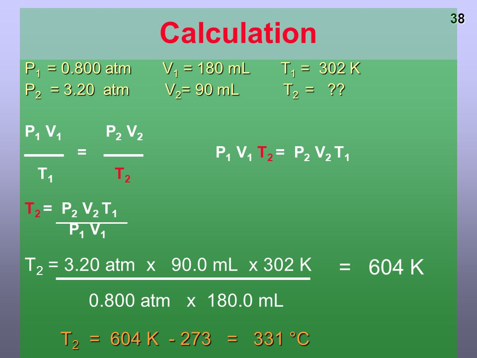 37 Combined Gas Law Problem A sample of helium gas has a volume of 0.180 L, a pressure of 0.800 atm and a temperature of 29°C. What is the new tempera