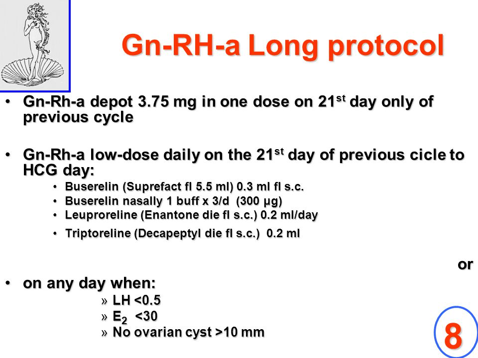 Gn-RH-a Long protocol Gn-Rh-a depot 3.75 mg in one dose on 21 st day only of previous cycleGn-Rh-a depot 3.75 mg in one dose on 21 st day only of prev