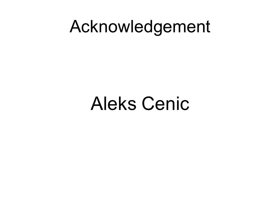 Acknowledgement Aleks Cenic