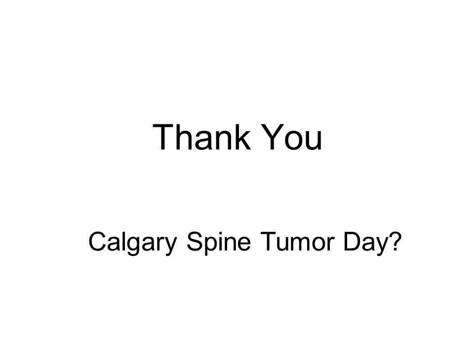 Thank You Calgary Spine Tumor Day?