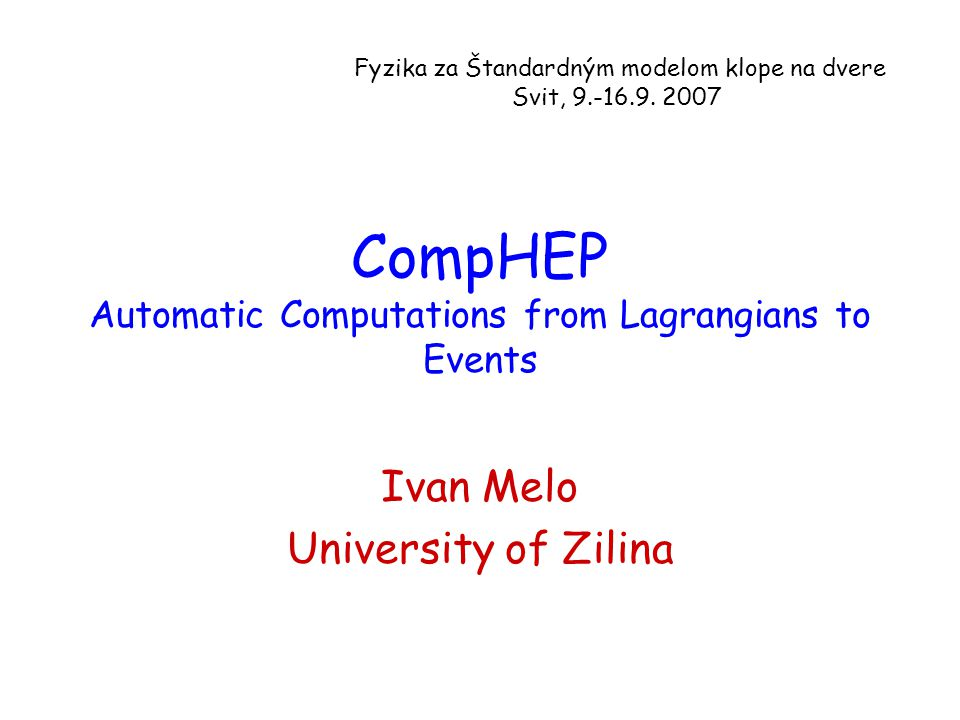 CompHEP A good tool for learning particle physics A good tool for research