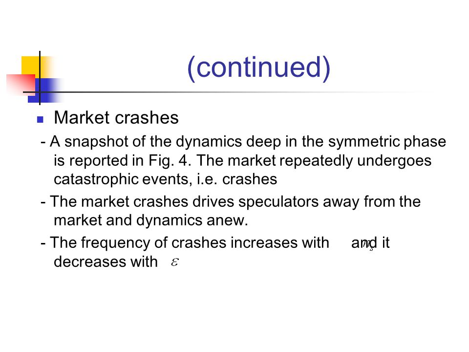 Market crashes - A snapshot of the dynamics deep in the symmetric phase is reported in Fig.