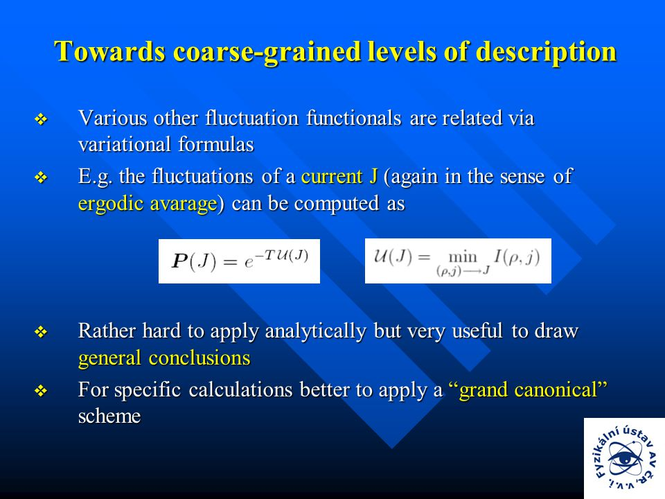 Towards coarse-grained levels of description  Various other fluctuation functionals are related via variational formulas  E.g.