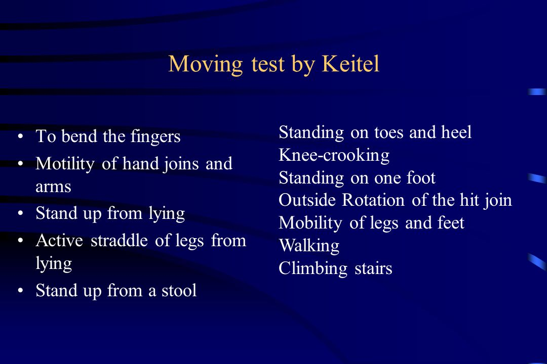 Moving test by Keitel To bend the fingers Motility of hand joins and arms Stand up from lying Active straddle of legs from lying Stand up from a stool
