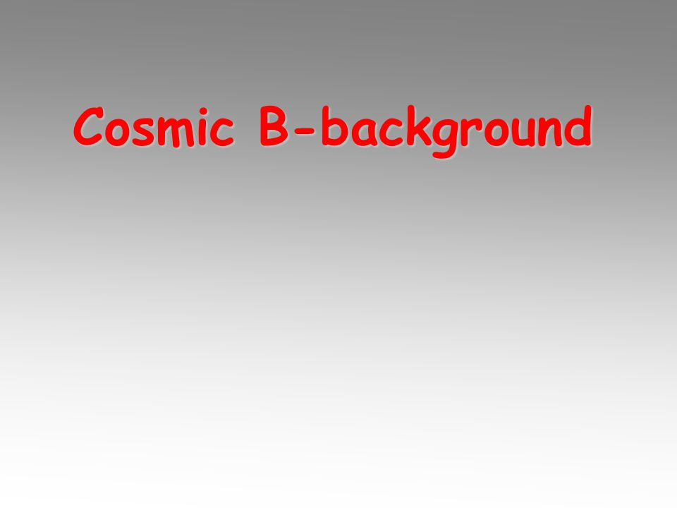 Cosmic B-background
