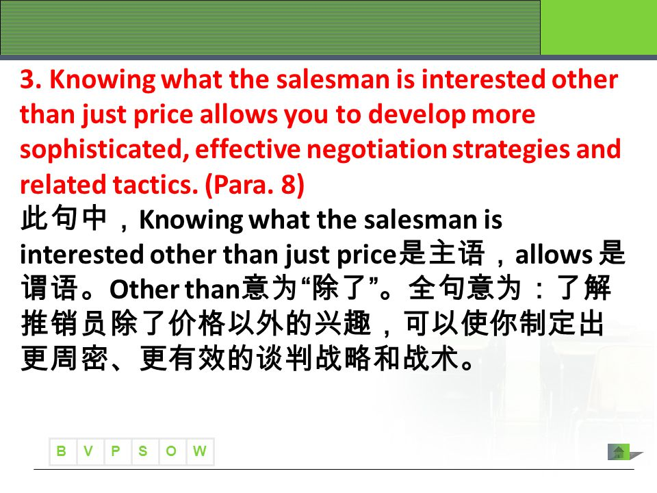 B VWOPS 3. Knowing what the salesman is interested other than just price allows you to develop more sophisticated, effective negotiation strategies an