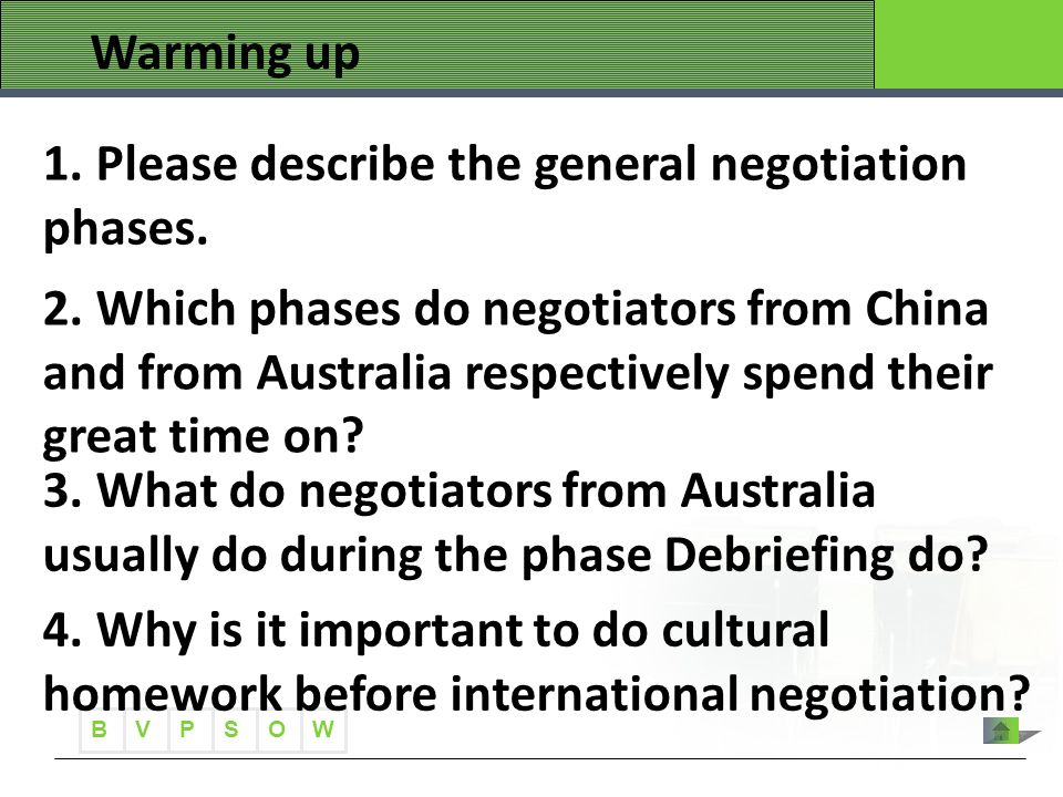 B VWOPS Warming up 1. Please describe the general negotiation phases. 2. Which phases do negotiators from China and from Australia respectively spend