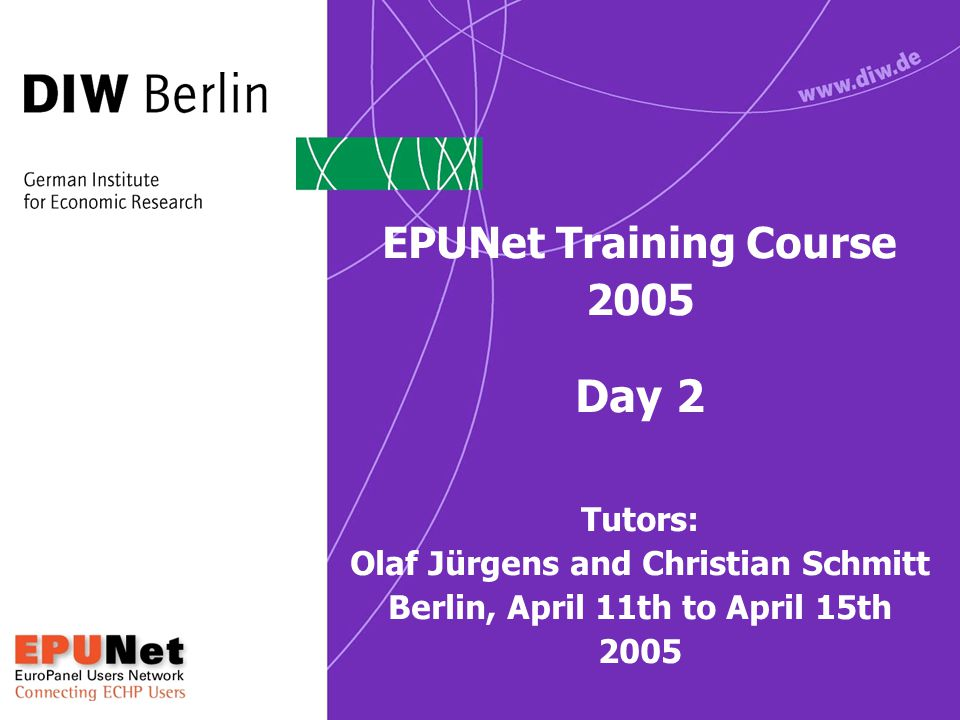 EPUNet Training Course 2005 Day 2 Tutors: Olaf Jürgens and Christian Schmitt Berlin, April 11th to April 15th 2005