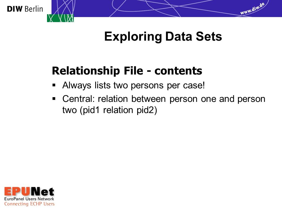 Exploring Data Sets Relationship File - contents  Always lists two persons per case.
