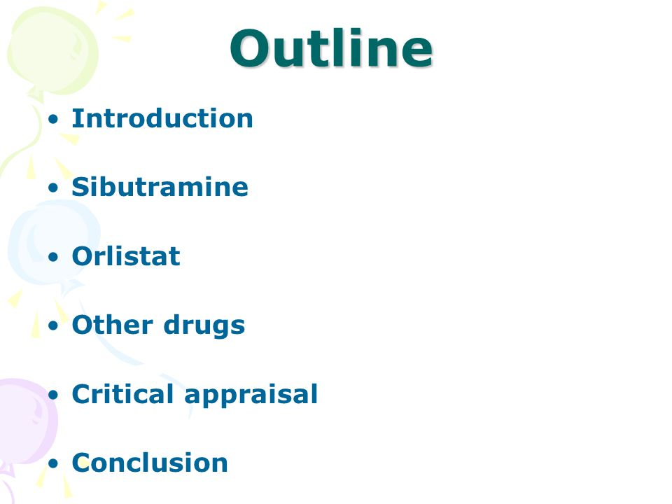 Outline Introduction Sibutramine Orlistat Other drugs Critical appraisal Conclusion