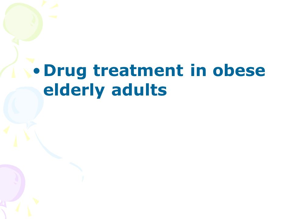 Drug treatment in obese elderly adults