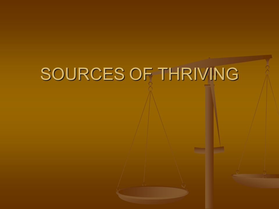 SOURCES OF THRIVING