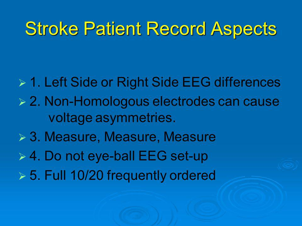 Stroke Patient Record Aspects   1. Left Side or Right Side EEG differences   2.