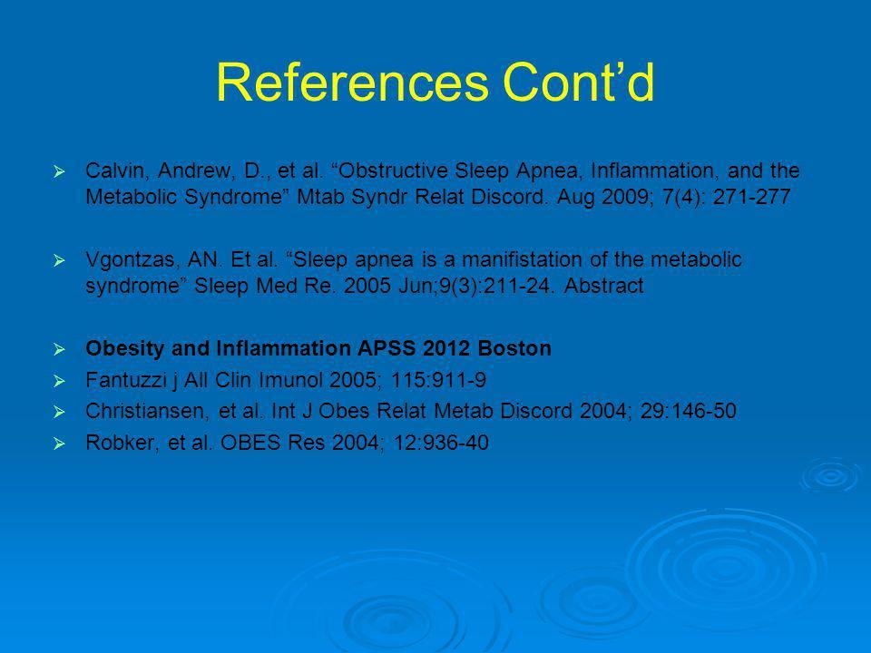 References Cont'd   Calvin, Andrew, D., et al.