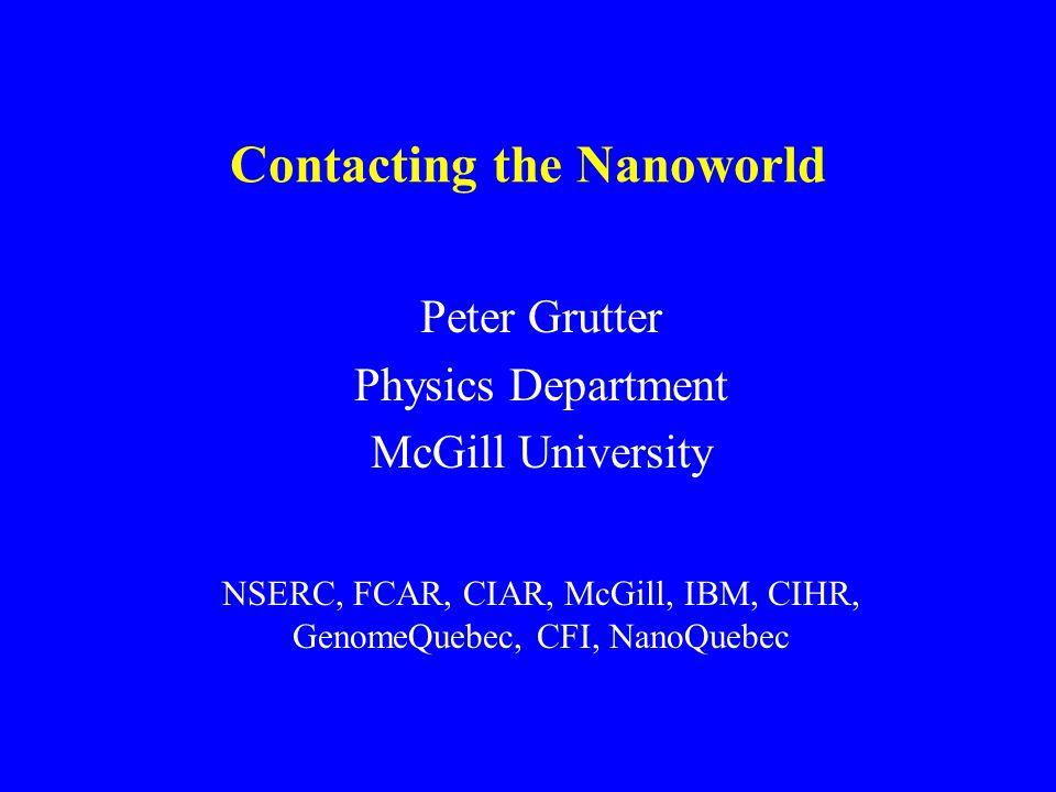 P. Grutter Contacting a nano-dot with a Au wire M. Pumarol S. Studenkin (NRC IMS)