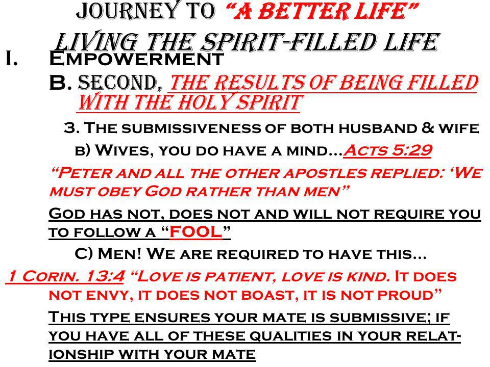Journey to A Better Life Living the Spirit-filled Life I.Empowerment B.
