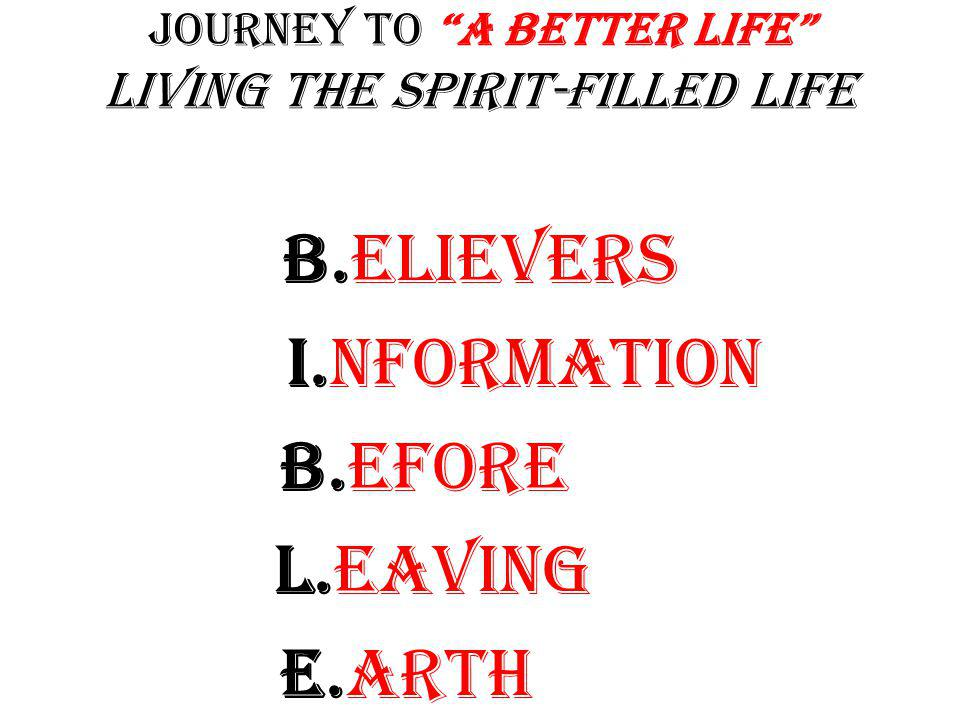 Journey to A Better Life Living the Spirit-filled Life THE PHRASE THAT PAYS!!!!!!!!!.
